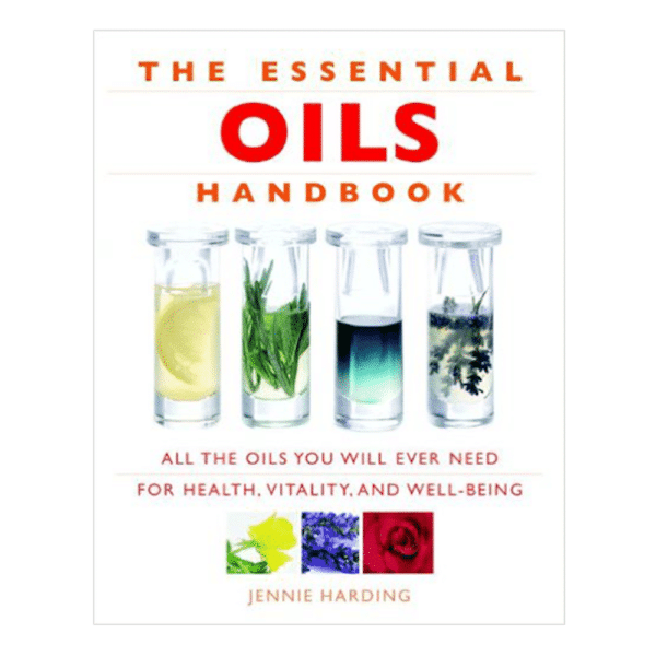The Essential Oils Handbook - Jennie Harding